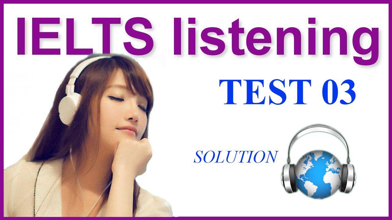 IELTS Listening Practice 03 - Solution