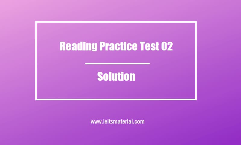 Reading Practice Test 02 Solution