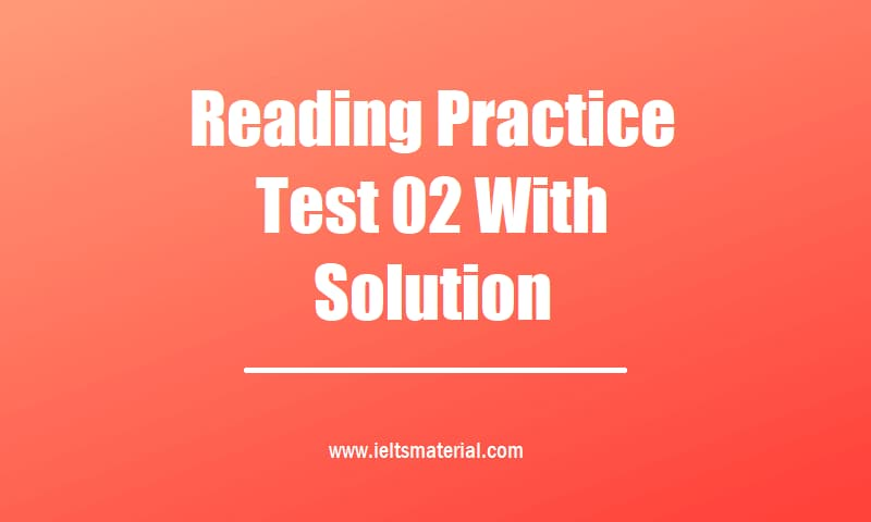 Reading Practice Test 02 With Solution