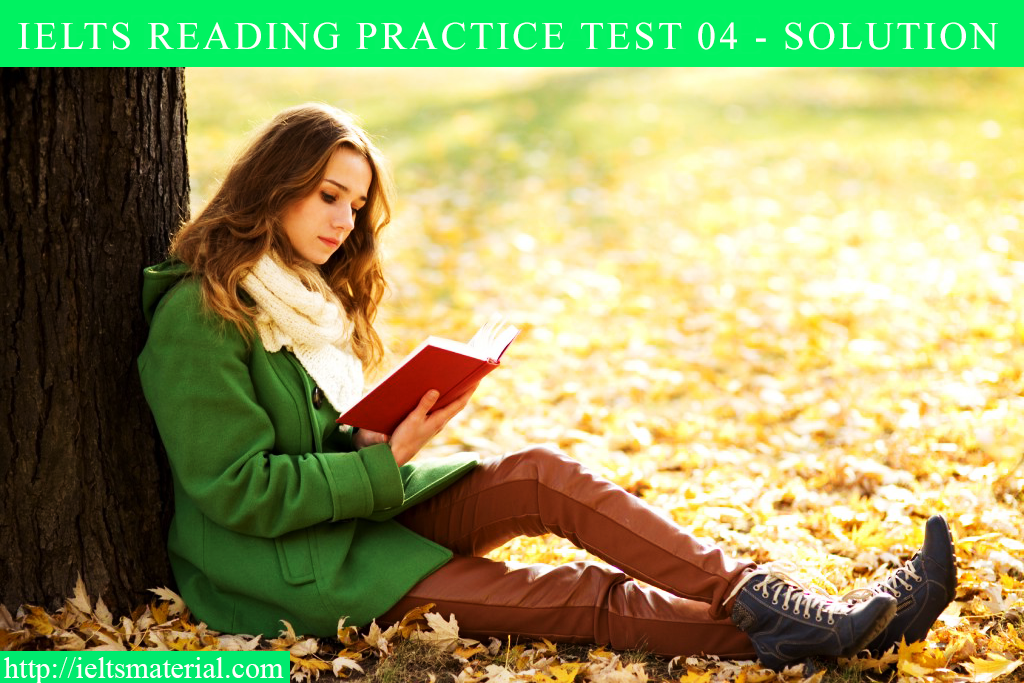 IELTS READING PRACTICE TEST 04 - SOLUTION
