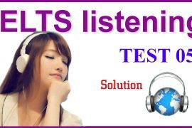 Listening IELTS Practice Test 05 - solution