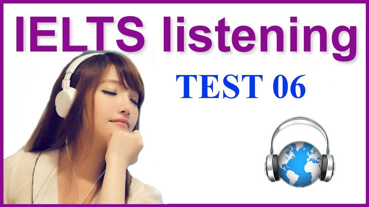 IELTS LISTENING PRACTICE TEST 06