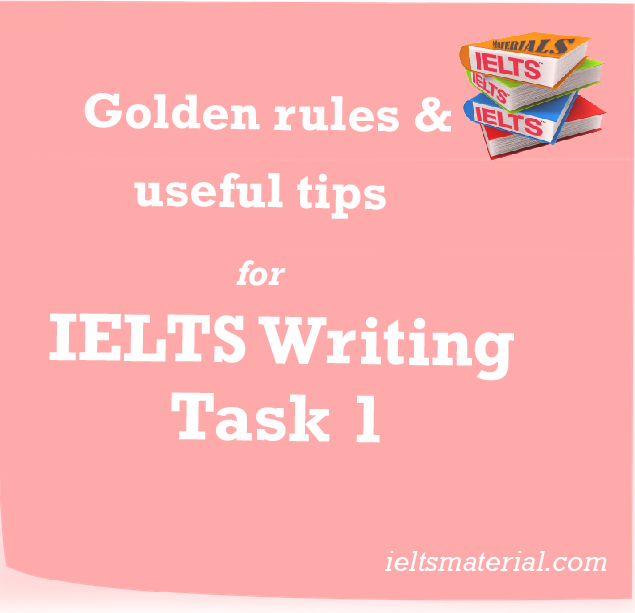 Ieltsmaterial.com - Tips for IELTS Writing Task 1