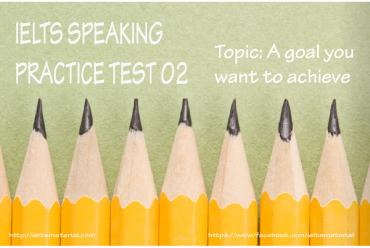 ieltmaterial.com - IELTS Speaking Practice Test 2 - Topic Goal