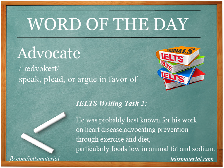 ieltsmaterial.com - Word of the day - advocate