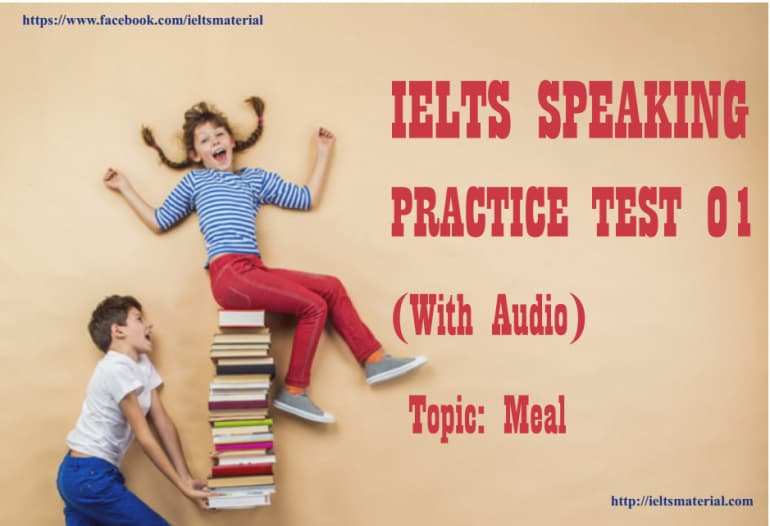 IELTS Speaking Practice Test 01 - Topic: Meal