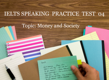 ieltsmaterial.com - ielts speaking practice test 04 - money and society1