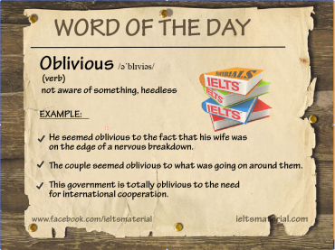 ieltsmaterial.com - word of the day- oblivious