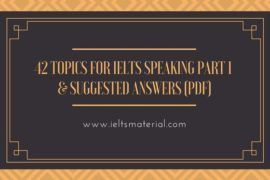 42 Topics for IELTS Speaking Part 1 and Suggested Answers (PDF)