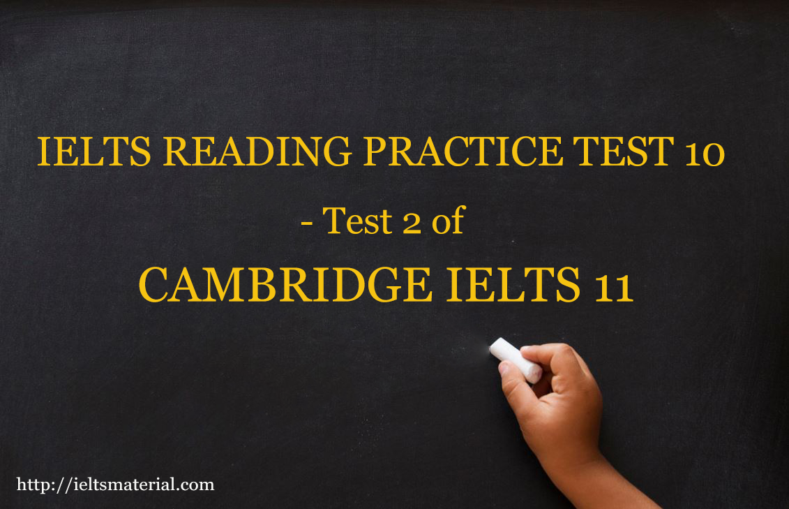 IELTS Reading Practice Test 10 - cambridge ielts 11