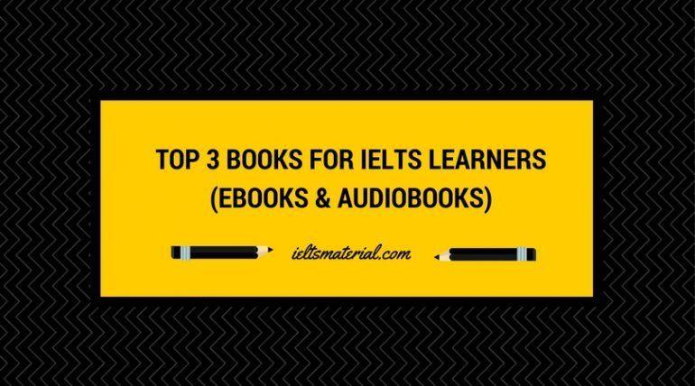 Top 3 Books for IELTS Learners (Ebooks & Audiobooks)