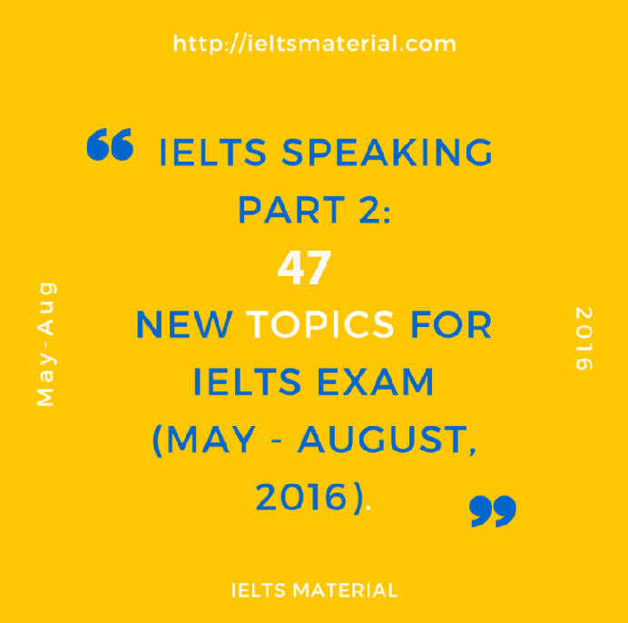 ieltsmaterial.com-47-ielts-speaking-part-2-and-suggested-answers