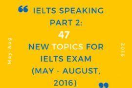 47 IELTS Speaking Part 2 Topics for IELTS Exam