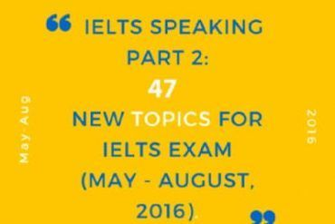 47 IELTS Speaking Part 2 Topics for IELTS Exam