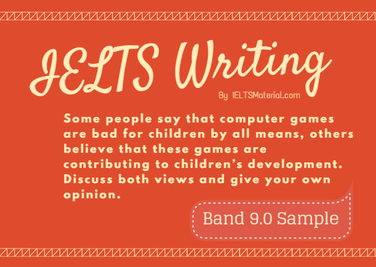 ieltsmaterial.com-ielts writing band 9 essay - children & video games