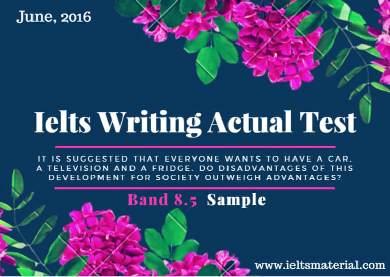Recent IELTS Writing Actual Test in June, 2016 and Band 8.5 Sample Essay