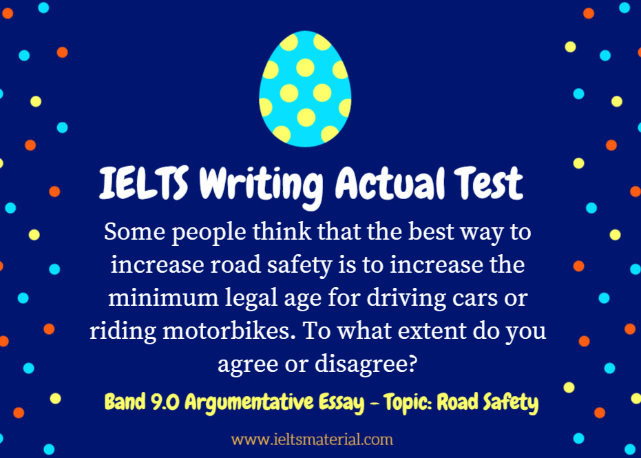 ielts writing actual test band argumentative essay topic  ieltsmaterial com ielts writing band 9 essay road safety