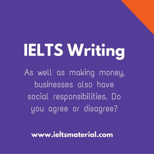 corporate social responsibility academic ielts writing task 2 topic in 2015 band 9 0 argumentative essay