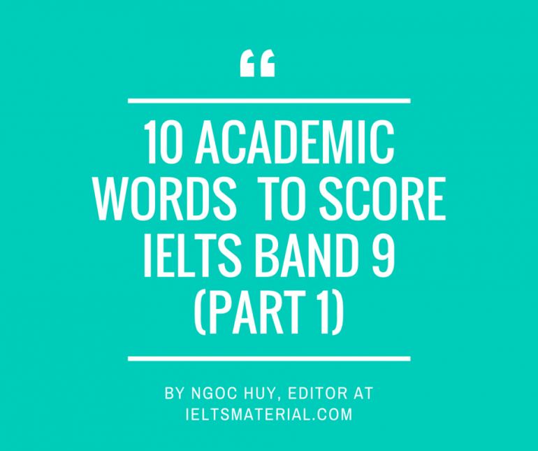 10 Academic Words to Score Ielts Band 9 (Part 1)