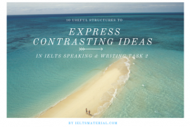 10 Useful Structures to Express Contrasting Ideas in IELTS Writing Task 2