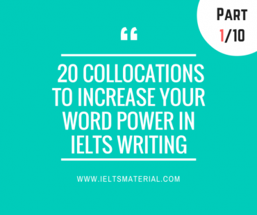 20 Collocations to Increase Your Word Power in IELTS Writing - Part 1