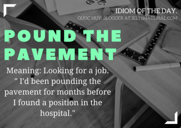 ieltsmaterial.com - Idiom of The Day - Pound The Pavement