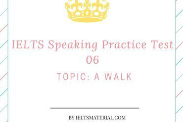 IELTSMATERIAL.COM - IELTS Speaking Practice Test 06