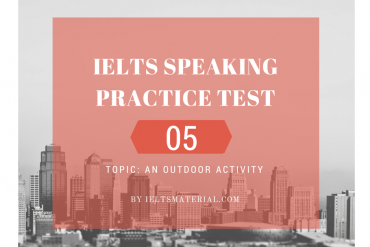IELTSMATERIAL.COM - IELTS SPeaking Practice Test 05