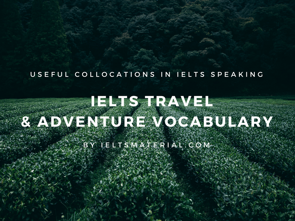 IELTS Travel & Adventure Vocabulary: Useful Expressions In IELTS