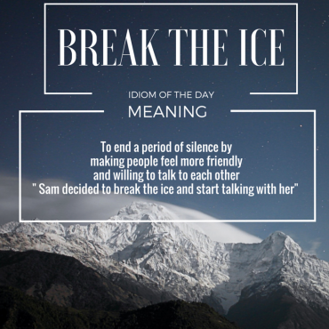 ieltsmaterial.com - Idiom of The Day - break the ice