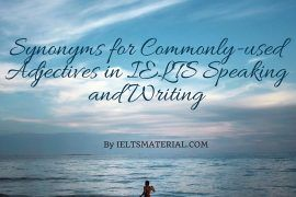Synonyms for Commonly-used Adjectives in IELTS Speaking & Writing