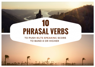 ieltsmaterial.com-10 phrasal verbs to push your ielts speaking score to band 8