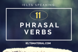 ieltsmaterial.com - 11 phrasal verbs to maximize your ielts speaking score