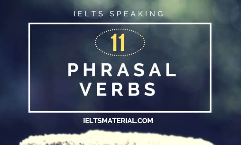 11 Phrasal Verbs to Boost Your Speaking Score to Band 8 or Higher (Part 2)