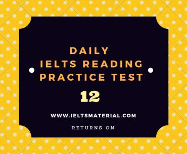 ieltsmaterial.com - daily ielts reading practice test 12