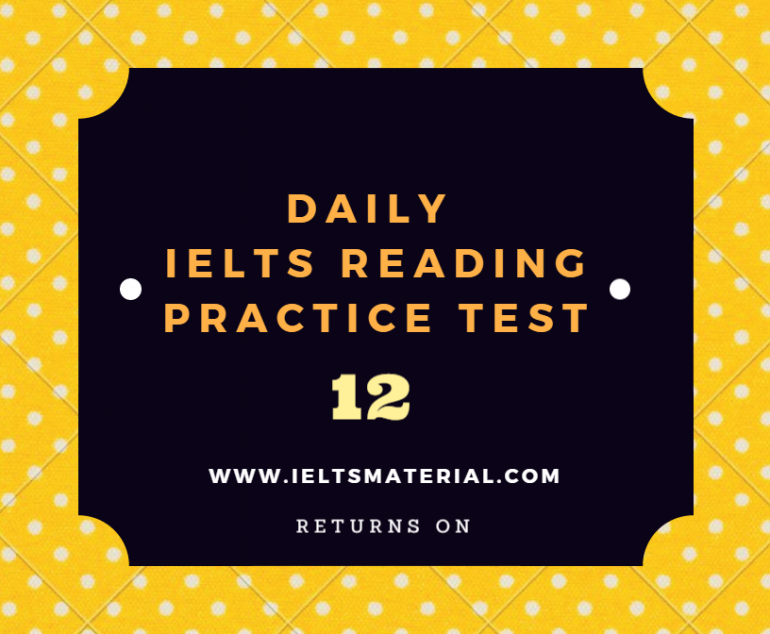 ieltsmaterial.com - daily ielts reading practice test 12