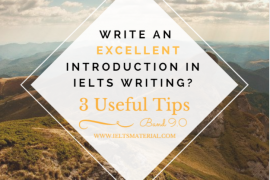 ieltsmaterial.com-how to write an excellent introduction in ielts writing - 3 useful tips