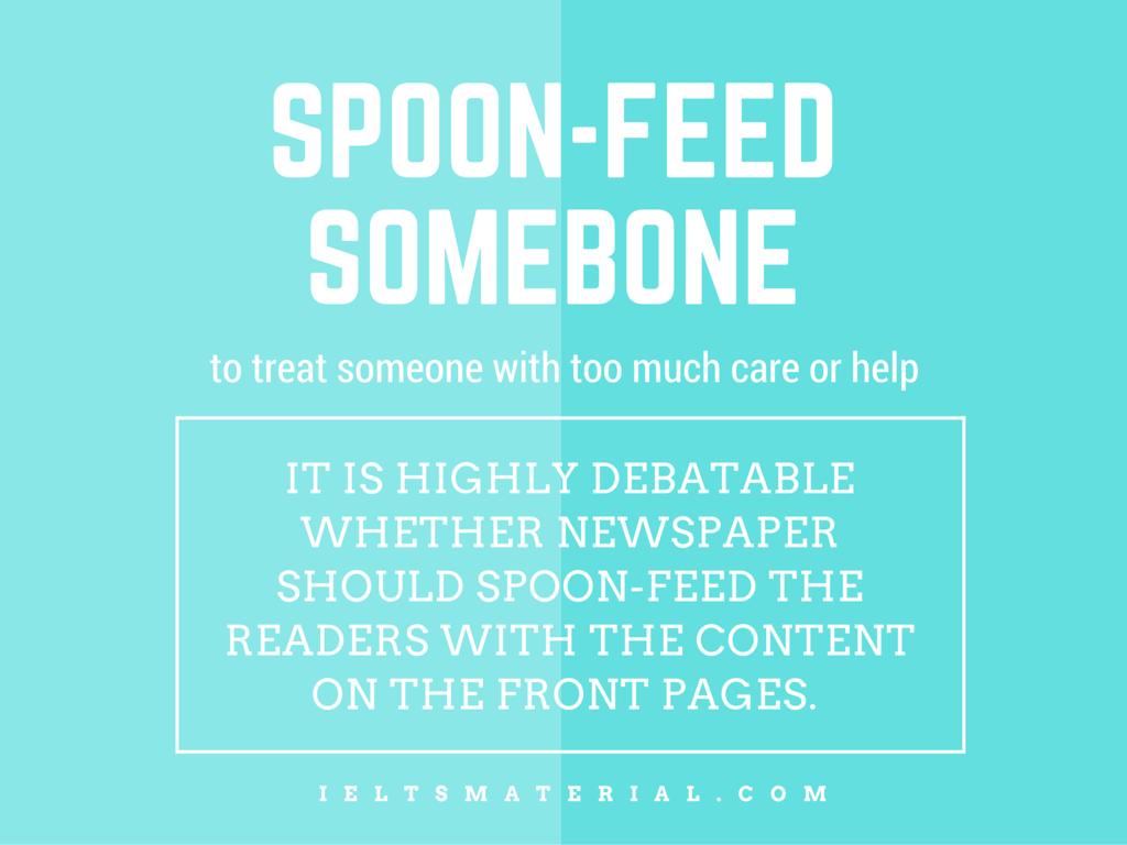 Idiom: Spoon-feed Someone