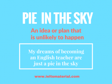 ieltsmaterial.com-idiom of the day for ielts speaking pie in a sky