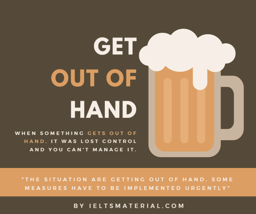 Idiom: Get Out Of Hand