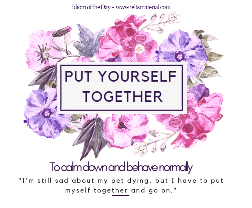 ieltsmaterial.com-idiom of the day - put yourself together