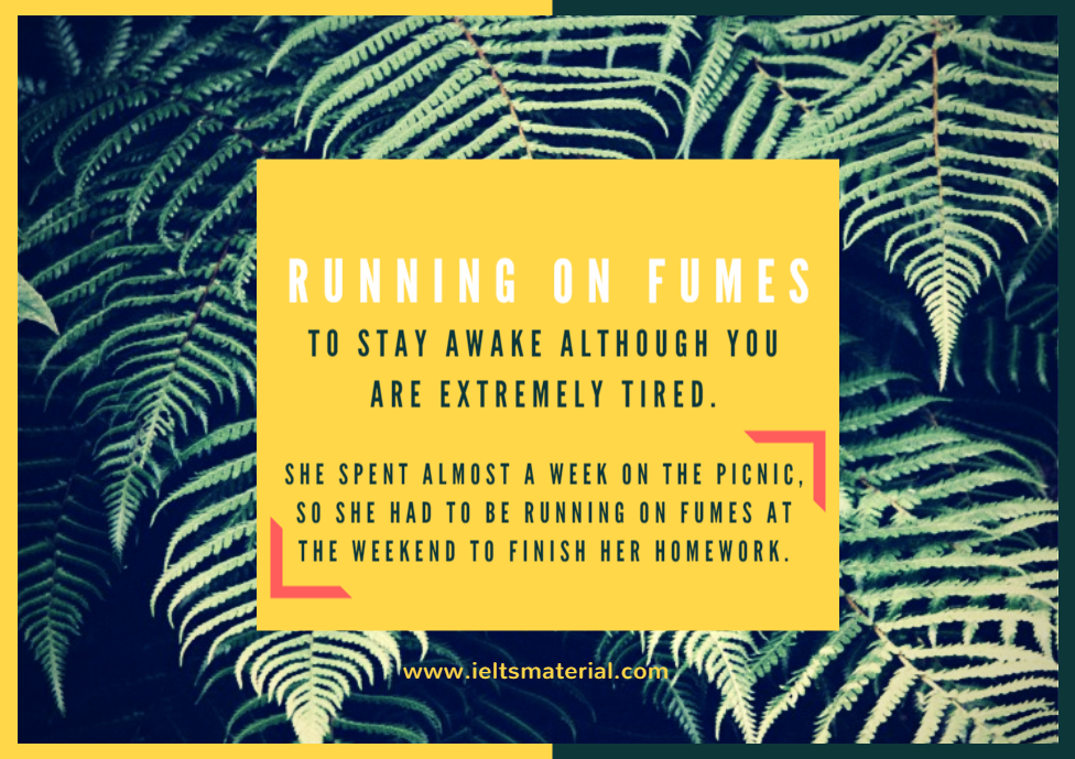 ieltsmaterial.com-idiom of the day - running on fumes