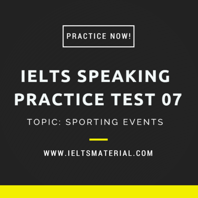 ieltsmaterial.com - ielts speaking practice test 07 - sporting events