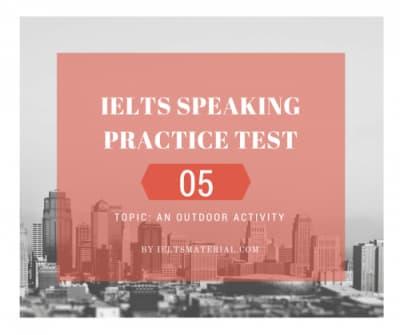 IELTS Speaking Practice Test 05