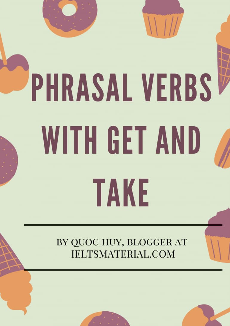IELTS Grammar: Phrasal Verbs With Get And Take