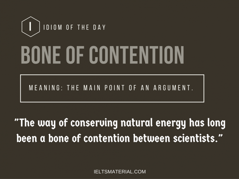 ieltsmaterial.com - Bone OF contention-idiom of the day