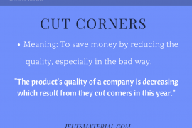 IDIOM OF THE DAY - IELTSMATERIAL.COM - CUT CORNERS