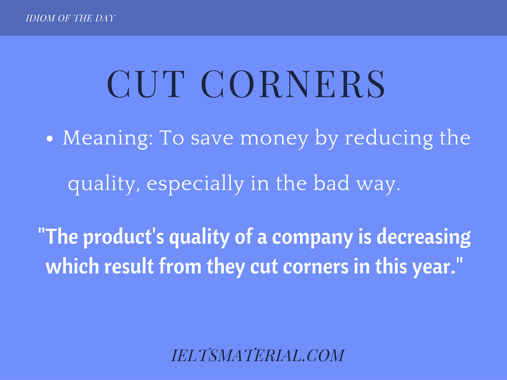 Cut Corners – Idiom of the Day for IELTS Speaking