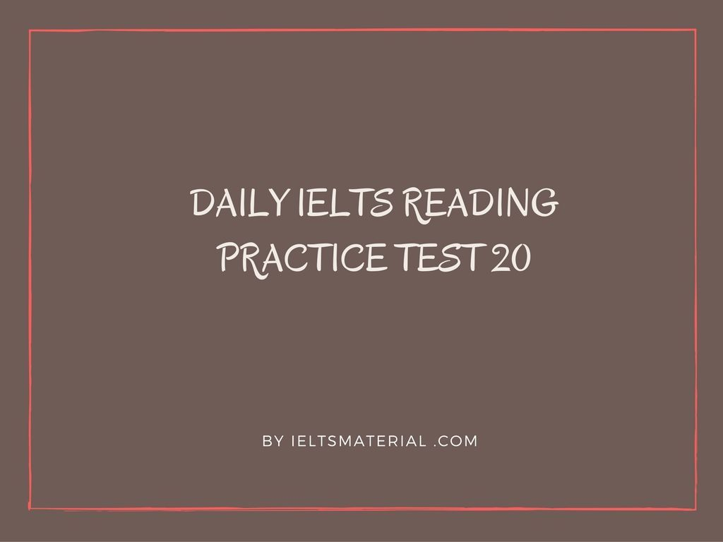 Improve IELTS Reading Skills with IELTS Reading Practice Test 20