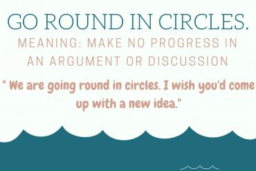 GO ROUND IN CIRCLES.
